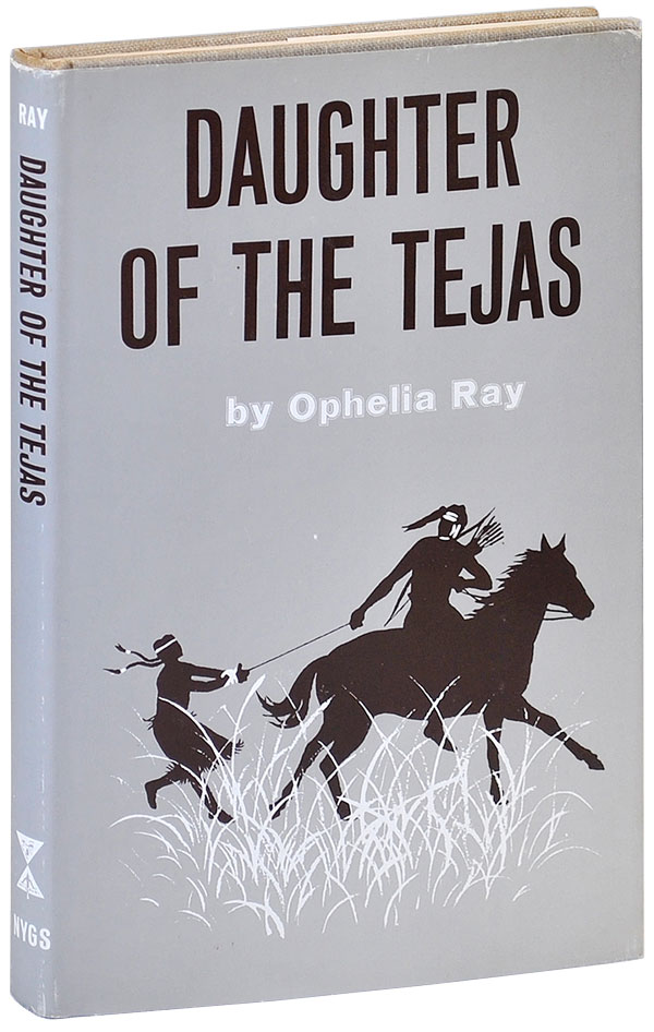 DAUGHTER OF THE TEJAS. Ophelia Ray, pseud. of Larry McMurtry.