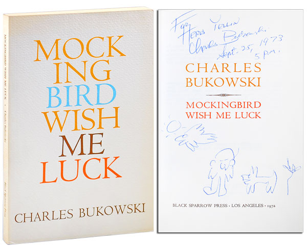 MOCKINGBIRD WISH ME LUCK - INSCRIBED TO HERB YELLIN. Charles Bukowski.