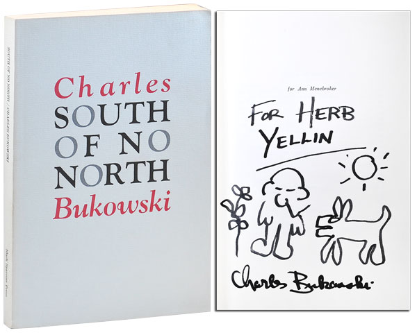 SOUTH OF NO NORTH: STORIES OF THE BURIED LIFE - INSCRIBED TO HERB YELLIN. Charles Bukowski.