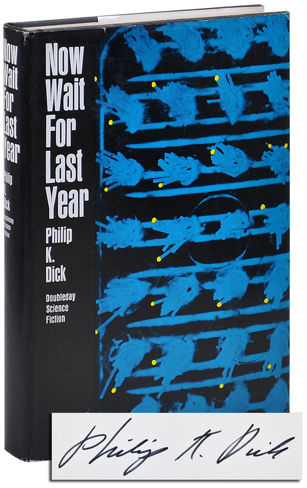 NOW WAIT FOR LAST YEAR - SIGNED. Philip K. Dick.