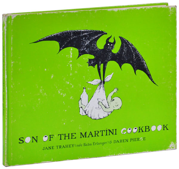 SON OF THE MARTINI COOKBOOK. Jane Trahey, Darren Pierce, Edward Gorey, text, illustrations.