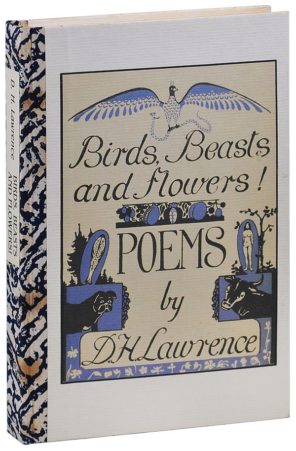 BIRDS, BEASTS AND FLOWERS! POEMS - DELUXE ISSUE. D. H. Lawrence.