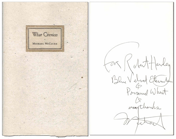 WHAT CREVICES - INSCRIBED TO ROBERT HAWLEY. Michael McClure.