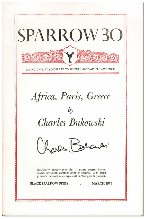 AFRICA, PARIS, GREECE (SPARROW 30) - SIGNED. Charles Bukowski.