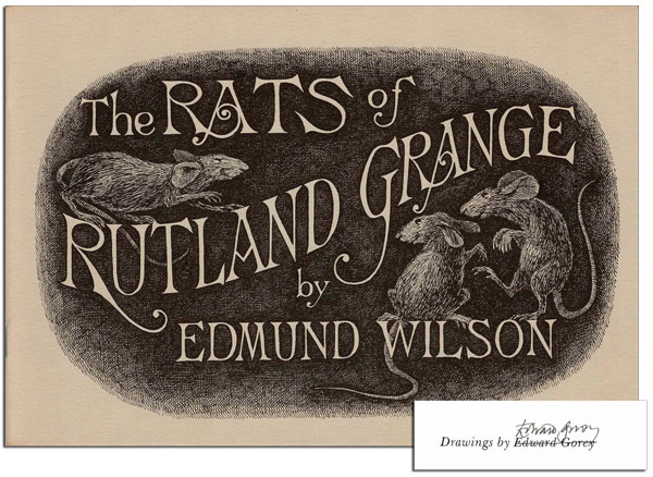 THE RATS OF RUTLAND GRANGE - SIGNED. Edmund Wilson, Edward Gorey, poem, illusrations.