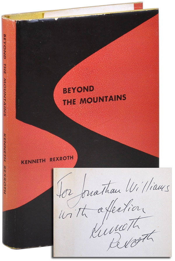 BEYOND THE MOUNTAINS - INSCRIBED TO JONATHAN WILLIAMS. Kenneth Rexroth.