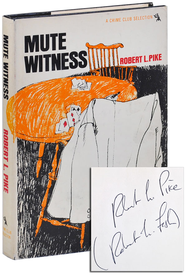 MUTE WITNESS - SIGNED. Robert L. Pike, pseud. Robert L. Fish.