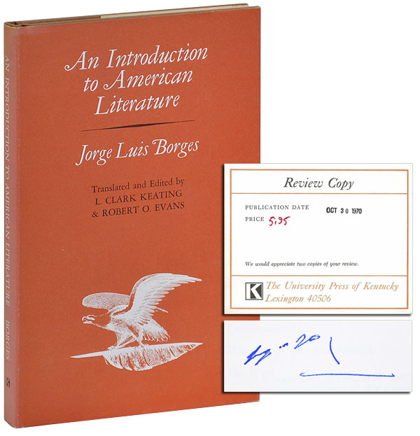 AN INTRODUCTION TO AMERICAN LITERATURE - REVIEW COPY, SIGNED. Jorge Luis Borges, L. Clark Keating, Robert O. Evans, essays, translation.