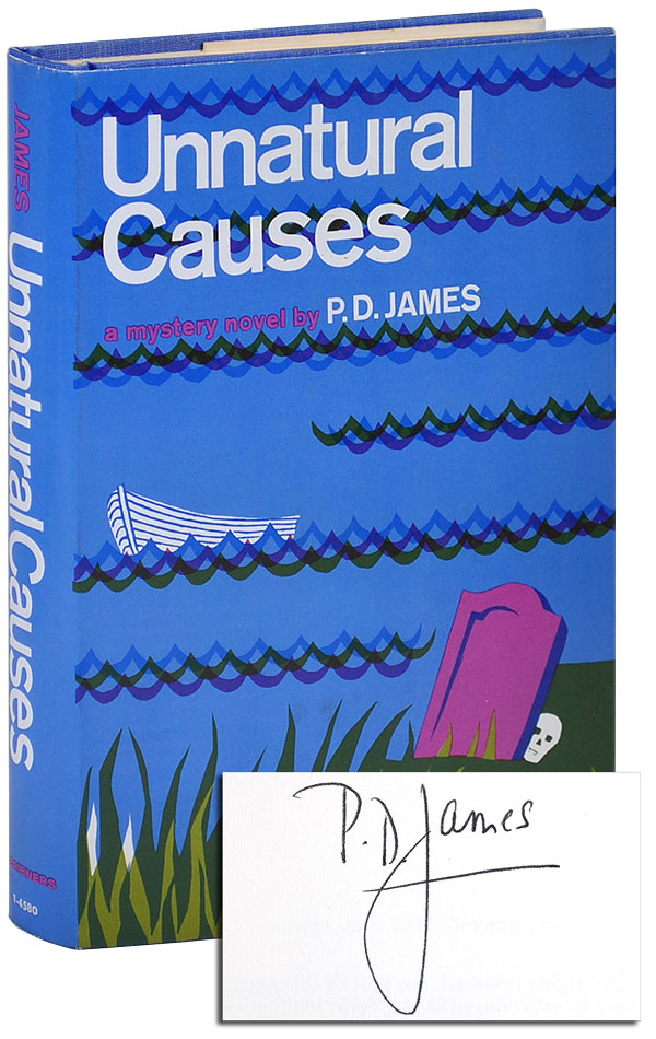 UNNATURAL CAUSES - SIGNED. P. D. James.