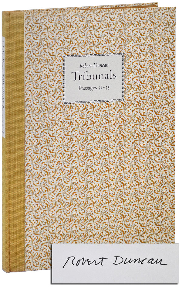 TRIBUNALS: PASSAGES 31-35 - LIMITED EDITION, SIGNED. Robert Duncan.