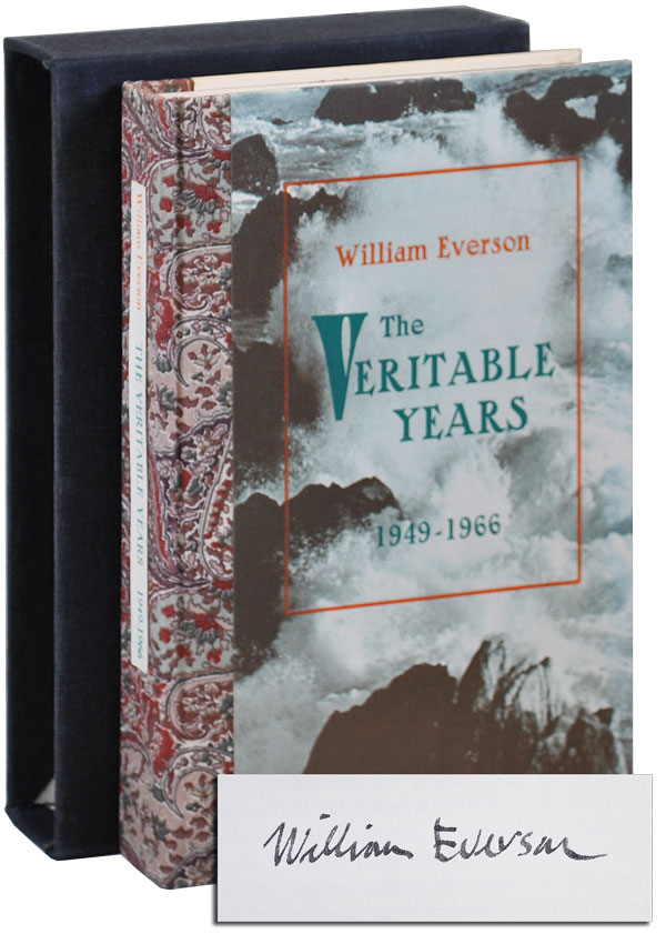 THE VERITABLE YEARS, 1949-1966 - DELUXE ISSUE, SIGNED WITH HOLOGRAPH POEM. William Everson.