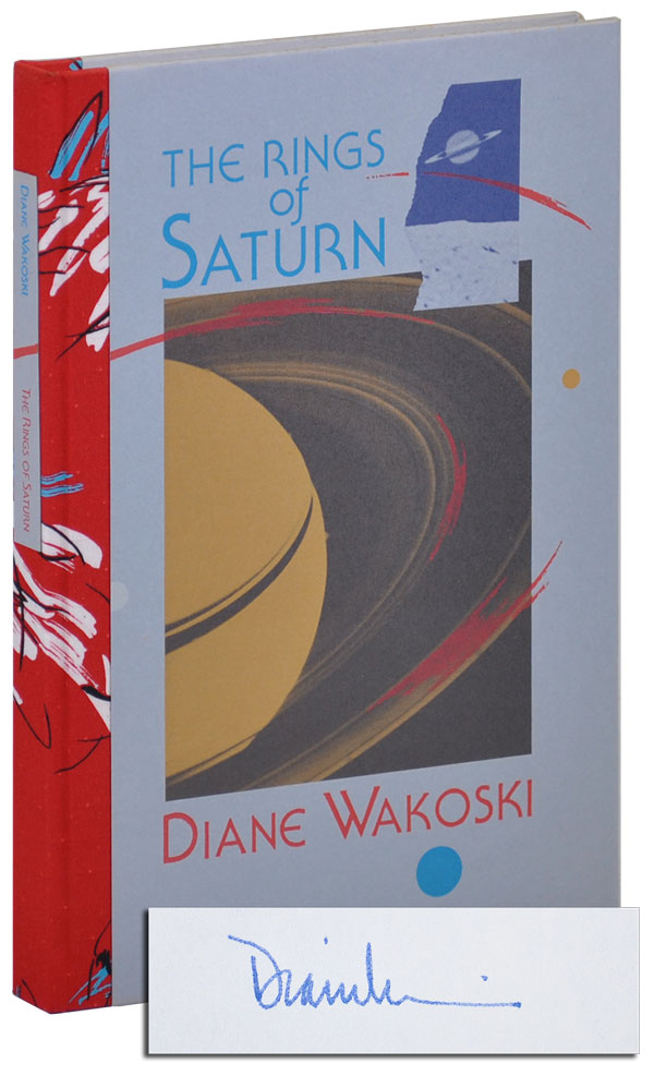THE RINGS OF SATURN - DELUXE ISSUE, SIGNED W/ORIGINAL POEM. Diane Wakoski.