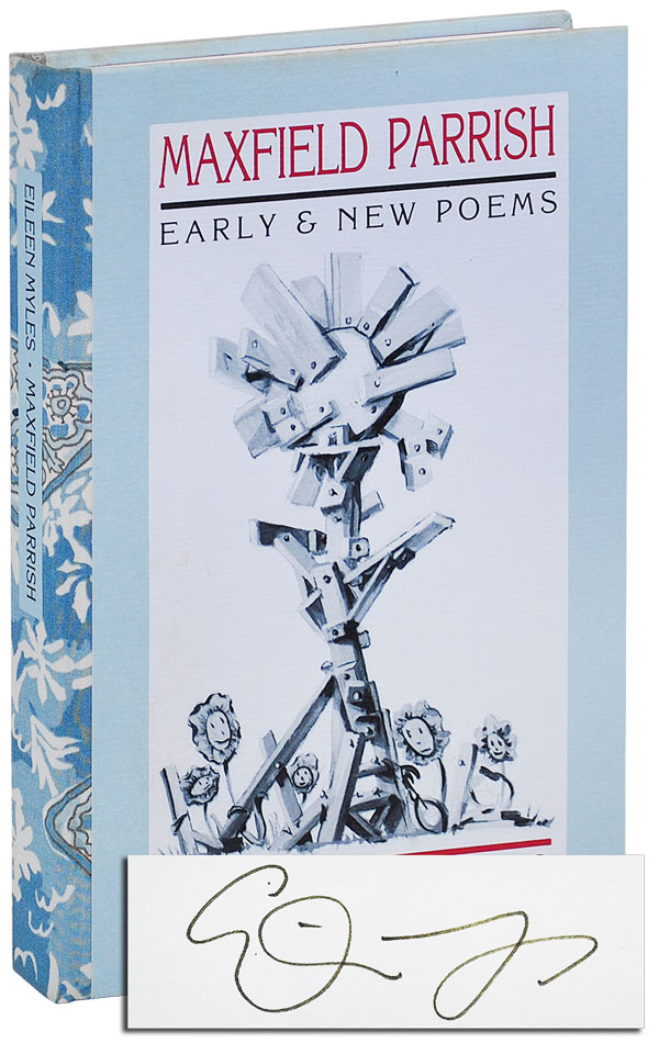 MAXFIELD PARRISH: EARLY & NEW POEMS - DELUXE ISSUE, SIGNED. Eileen Myles.