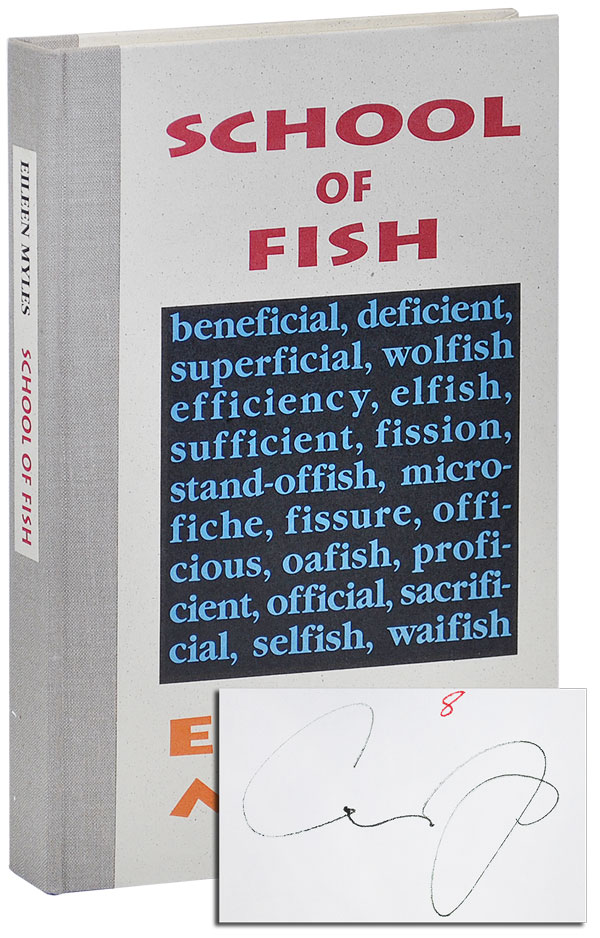 SCHOOL OF FISH - LIMITED EDITION, SIGNED. Eileen Myles.