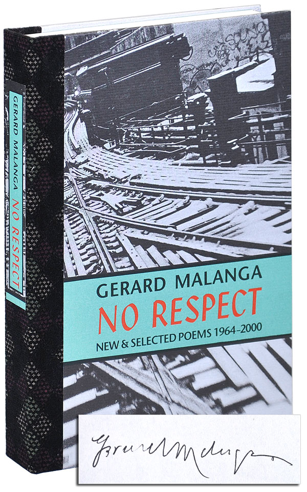 NO RESPECT: NEW & SELECTED POEMS 1964-2000 - DELUXE ISSUE, SIGNED. Gerard Malanga.