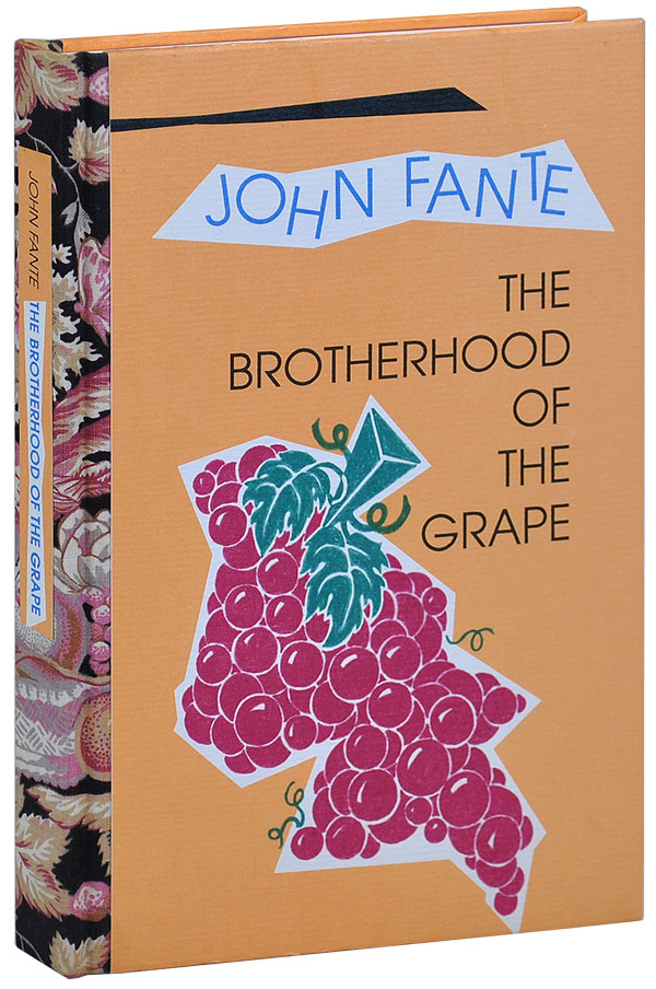THE BROTHERHOOD OF THE GRAPE - DELUXE ISSUE. John Fante.