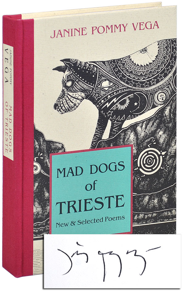 MAD DOGS OF TRIESTE: NEW & SELECTED POEMS - LIMITED EDITION, SIGNED. Janine Pommy Vega.