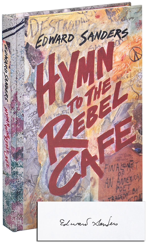 HYMN TO THE REBEL CAFE - DELUXE ISSUE, SIGNED. Edward Sanders.