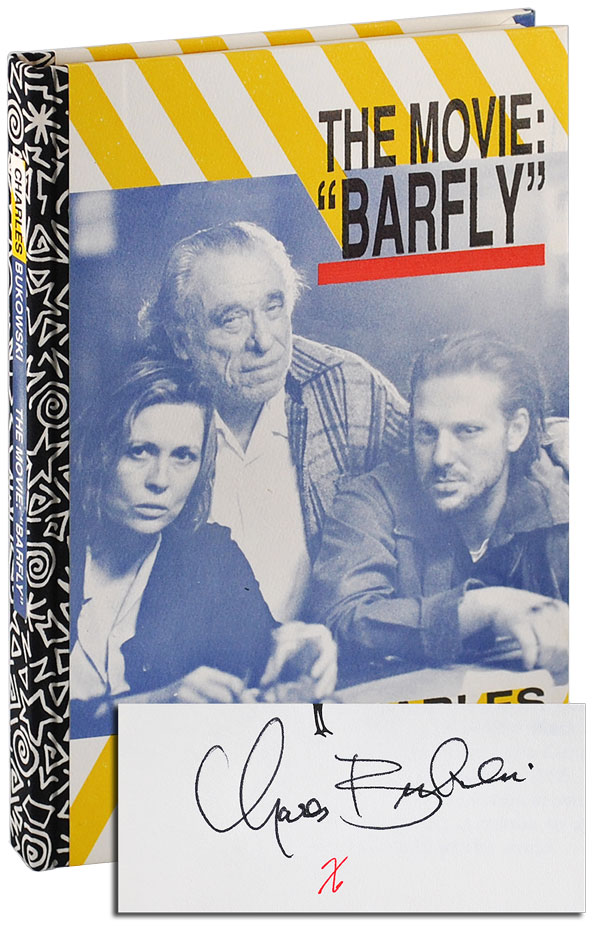 "THE MOVIE: ""BARFLY."" AN ORIGINAL SCREENPLAY BY CHARLES BUKOWSKI FOR A FILM BY BARBET SCHROEDER - DELUXE ISSUE, SIGNED. Charles Bukowski."
