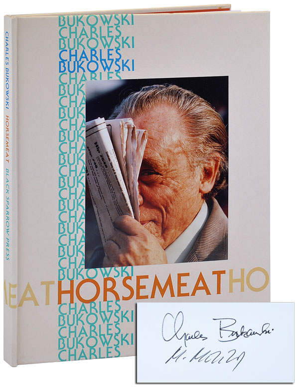 HORSEMEAT - LIMITED EDITION, SIGNED, WITH SIGNED PROSPECTUS. Charles Bukowski, Michael Montfort, text, photographs.