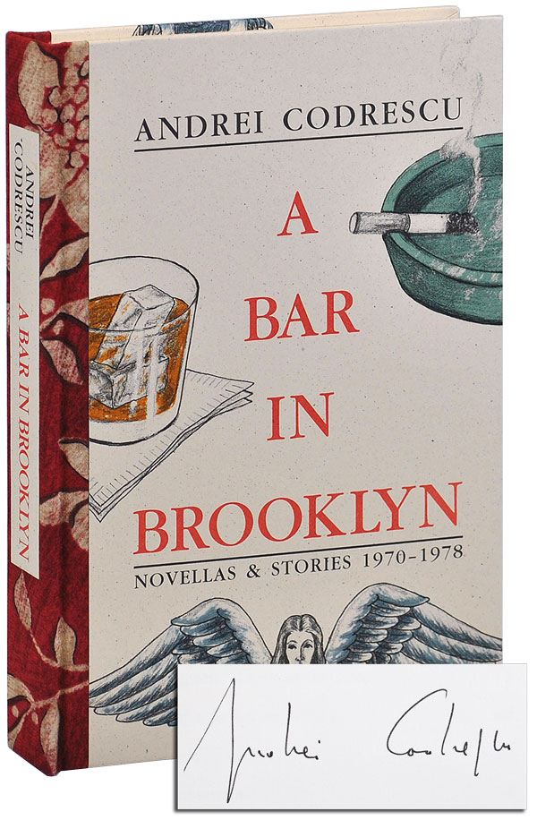 A BAR IN BROOKLYN: NOVELLAS & STORIES 1970-1978 - DELUXE ISSUE, SIGNED. Andrei Codrescu.