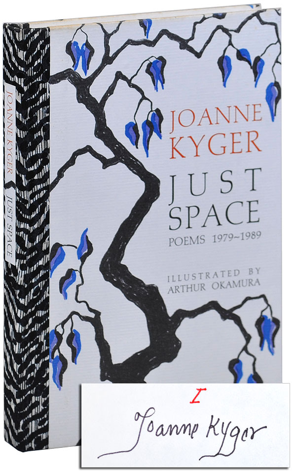 JUST SPACE: POEMS 1979-1989 - DELUXE ISSUE, SIGNED. Joanne Kyger, Arthur Okamura, poems, illustrations.