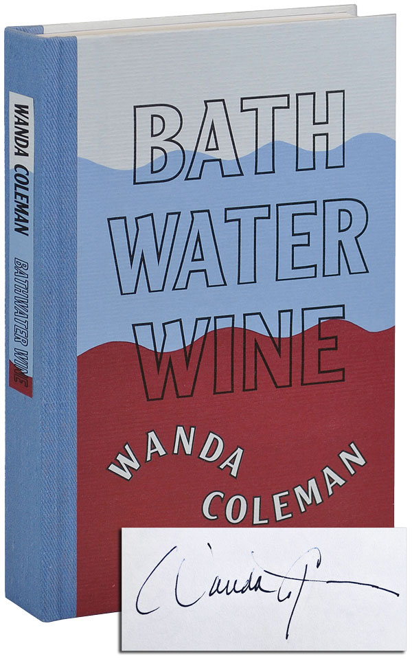 BATHWATER WINE - LIMITED EDITION, SIGNED. Wanda Coleman.