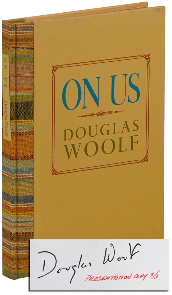 ON US - PRESENTATION COPY, SIGNED. Douglas Woolf.