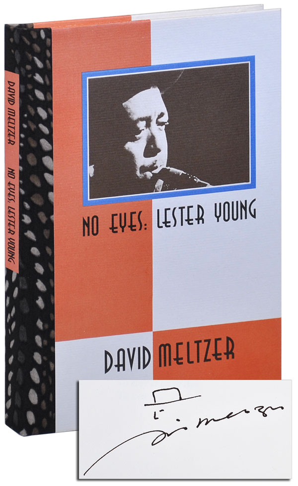 NO EYES: LESTER YOUNG - DELUXE ISSUE, SIGNED. David Meltzer.