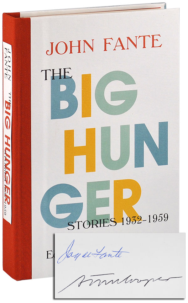 THE BIG HUNGER: STORIES 1932-1959 - LIMITED EDITION, SIGNED. John Fante, Stephen Cooney, stories.
