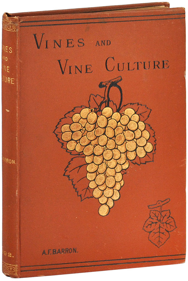 VINES AND VINE CULTURE. WINE, Archibald F. Barron.