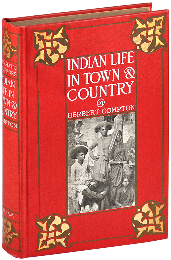 INDIAN LIFE IN TOWN AND COUNTRY. TRAVEL, Herbert Compton.
