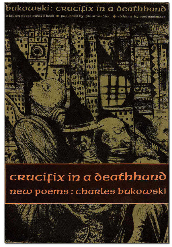 """CRUCIFIX IN A DEATHHAND: NEW POEMS 1963-1965 - """"BAYBERRY EDITION"""" ONE OF 10 COPIES, WITH TWO ORIGINAL DRAWINGS. Charles Bukowski, Noel Rockmore, poems, illustrations."""