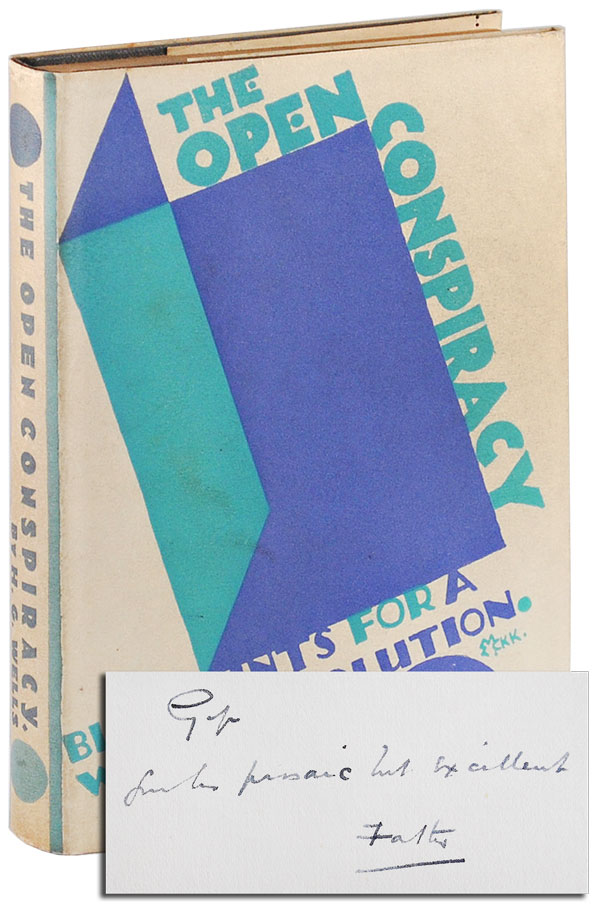 THE OPEN CONSPIRACY: BLUE PRINTS FOR A WORLD REVOLUTION - INSCRIBED TO HIS SON. H. G. Wells, . McKnight Kauffer, text, jacket design, dward.