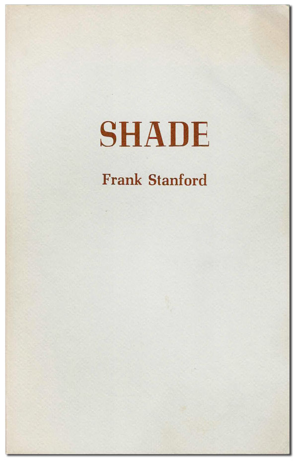 SHADE. Frank Stanford, Ginny Crouch Stanford, poems, illustrations.