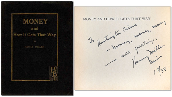 MONEY AND HOW IT GETS THAT WAY [TOGETHER WITH] UNCORRECTED PROOF COPY - INSCRIBED TO HUNTINGTON CAIRNS. Henry Miller.