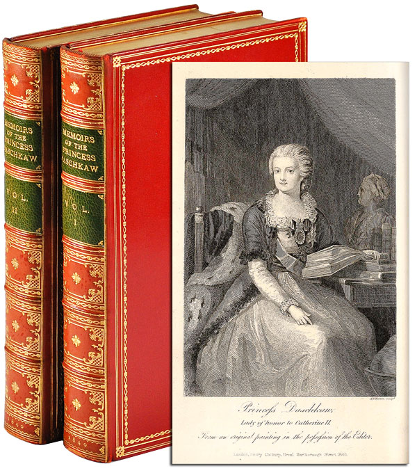 MEMOIRS OF THE PRINCESS DASCHKAW, LADY OF HONOUR TO CATHERINE II. EMPRESS OF ALL THE RUSSIAS: WRITTEN BY HERSELF. COMPRISING LETTERS OF THE EMPRESS, AND OTHER CORRESPONDENCE. Princess Daschkaw, Yekaterina Romanovna Vorontsova-Dashkova.