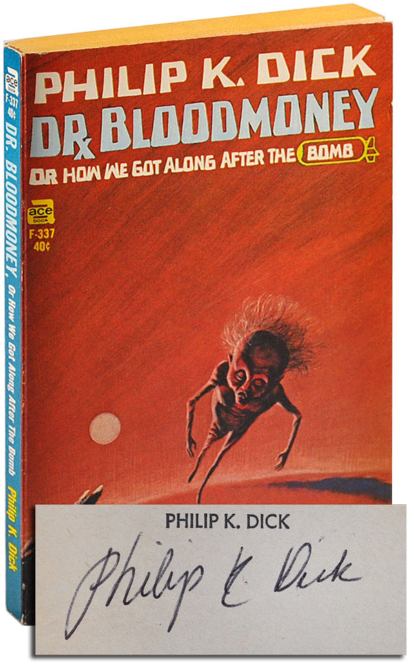 DR. BLOODMONEY, OR HOW WE GOT ALONG AFTER THE BOMB - SIGNED. Philip K. Dick.