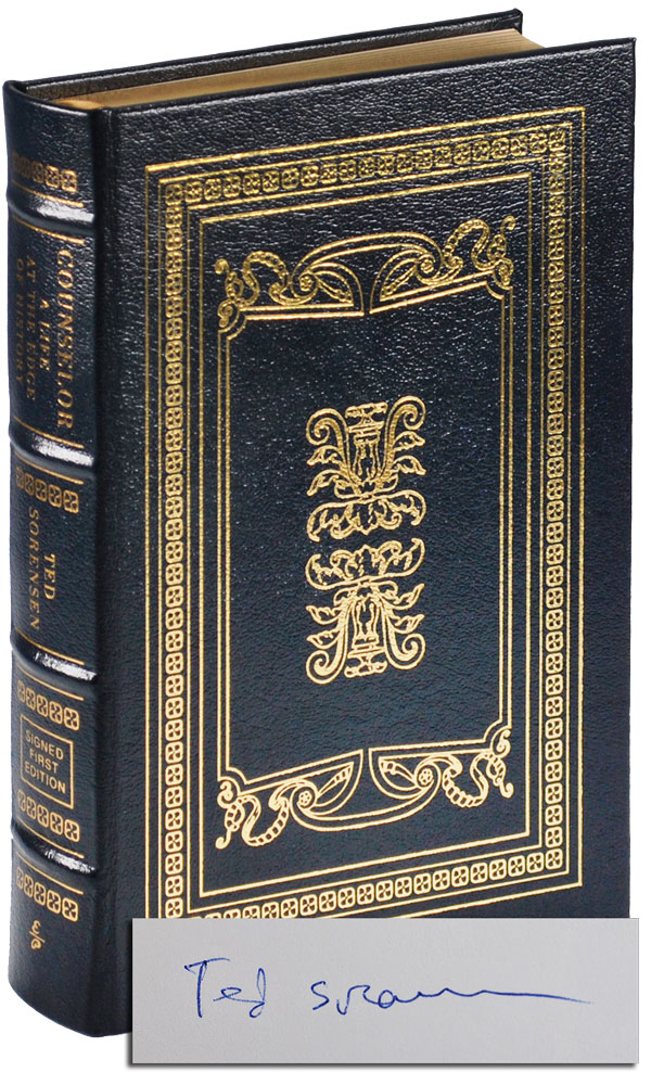 COUNSELOR: LIFE AT THE EDGE OF HISTORY - LIMITED EDITION, SIGNED. Ted Sorensen.
