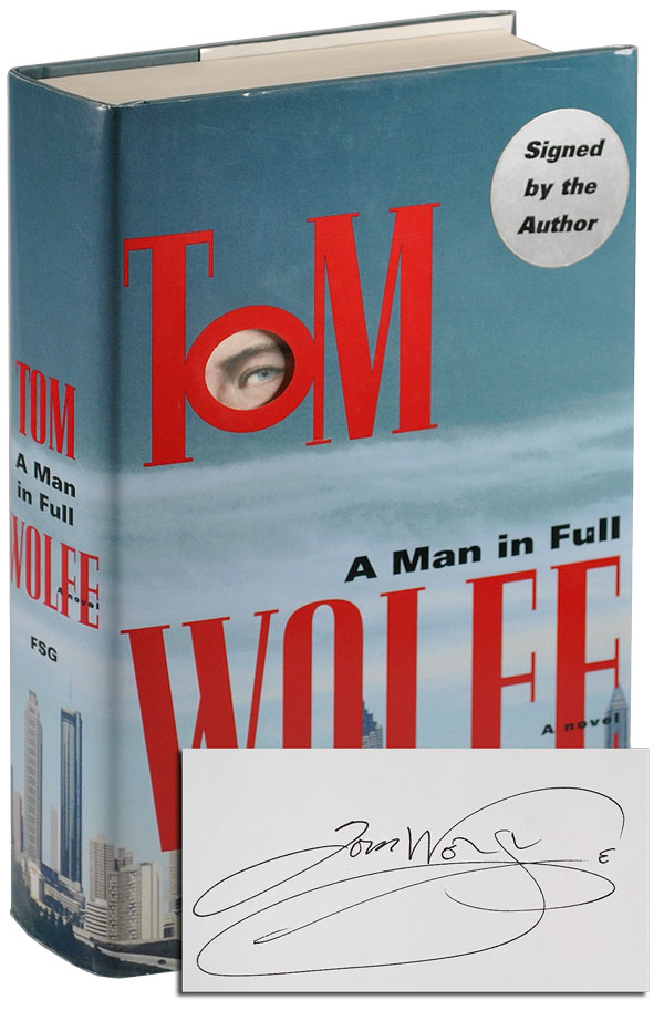 A MAN IN FULL: A NOVEL - SIGNED. Tom Wolfe.