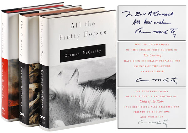 THE BORDER TRILOGY: ALL THE PRETTY HORSES, THE CROSSING, CITIES OF THE PLAIN - SIGNED & INSCRIBED. Cormac McCarthy.