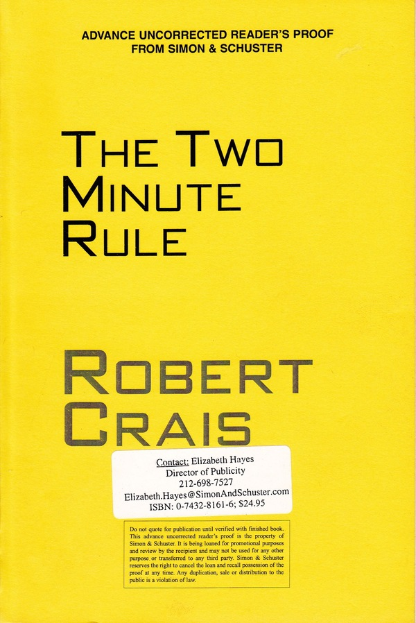 THE TWO MINUTE RULE - SIGNED UNCORRECTED PROOF COPY. Robert Crais.