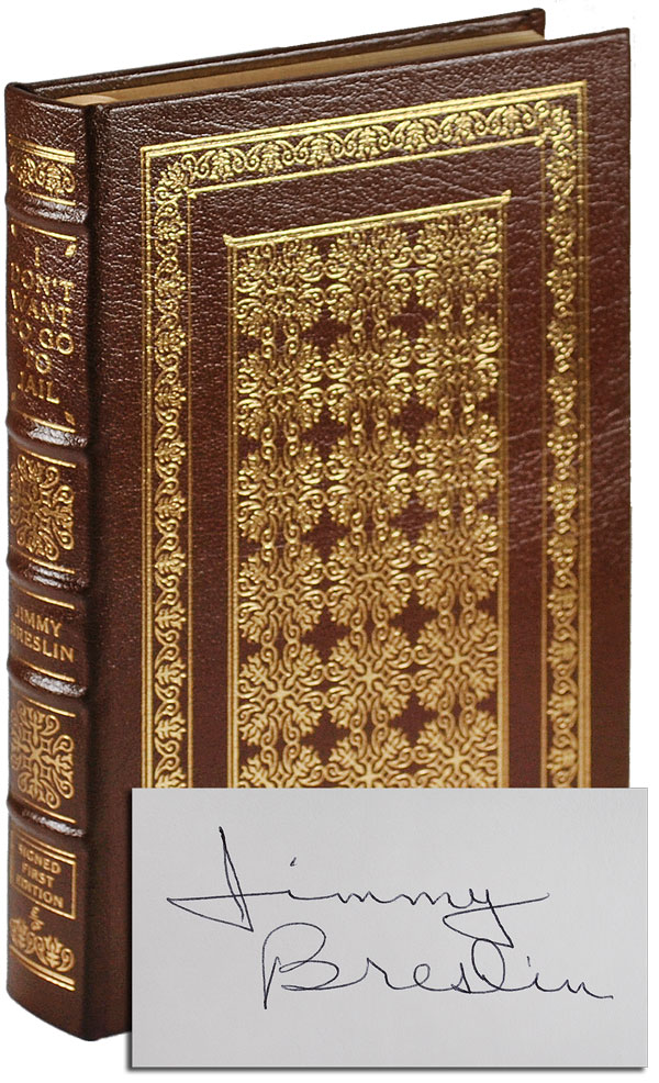 I DON'T WANT TO GO TO JAIL: A GOOD NOVEL - LIMITED EDITION, SIGNED. Jimmy Breslin.