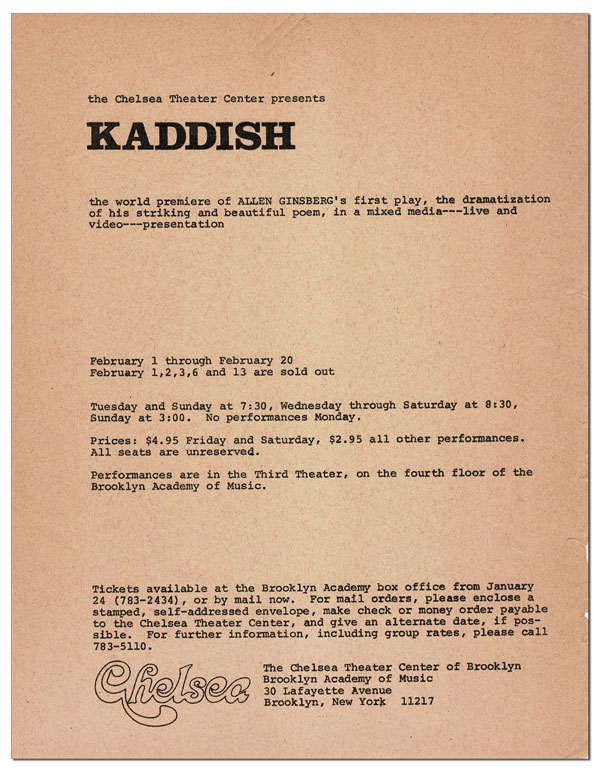 BROADSIDE: THE CHELSEA THEATER CENTER PRESENTS KADDISH, THE WORLD PREMIERE OF ALLEN GINSBERG'S FIRST PLAY, THE DRAMATIZATION OF HIS STRIKING AND BEAUTIFUL POEM, IN A MIXED MEDIA --- LIVE AND VIDEO --- PRESENTATION. Allen Ginsberg.