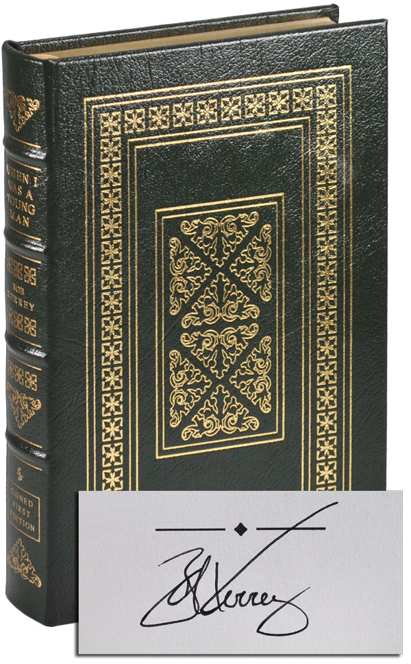 WHEN I WAS A YOUNG MAN: A MEMOIR - LIMITED EDITION, SIGNED. Bob Kerrey.