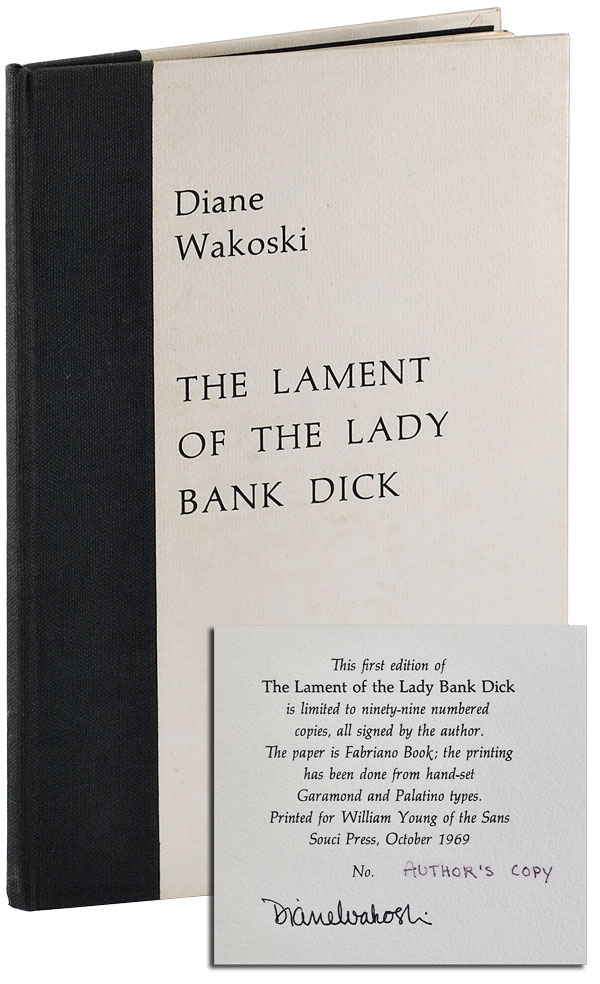 THE LAMENT OF THE LADY BANK DICK - AUTHOR'S COPY, SIGNED. Diane Wakoski.