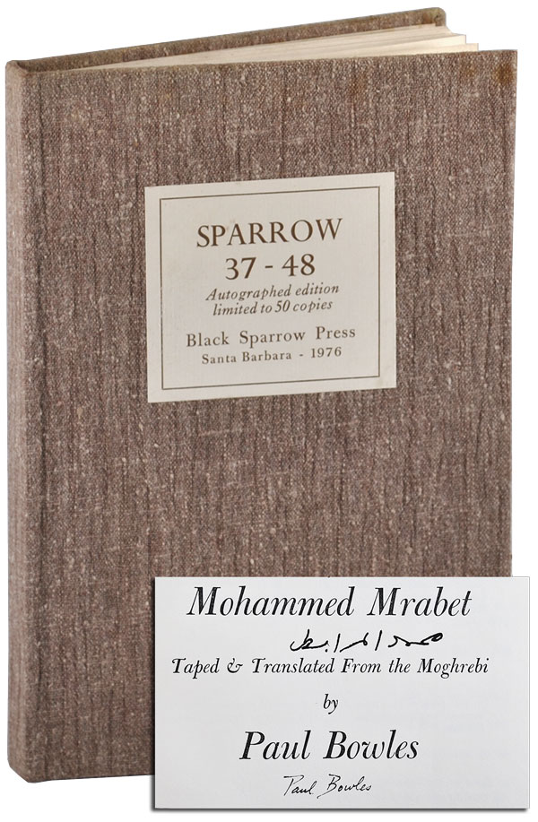 SPARROW 37-48 - DELUXE ISSUE, SIGNED. Paul Bowles, Norman Glass, Clayton Eshleman, Gilbert Sorrentino, Joyce Carol Oates, Cid Corman, Charles Olson, David Bromige, Robert Kelly, Robert Creeley, Sherril Jaffe, Ron Loewinsohn, Mohammed Mrabet, Gerard Malanga, contributors.