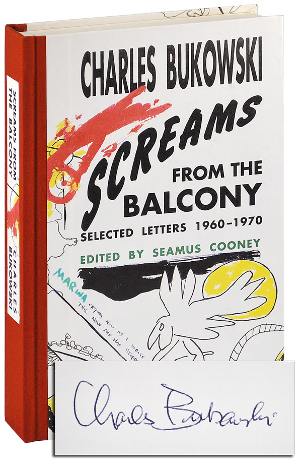 SCREAMS FROM THE BALCONY: SELECTED LETTERS 1960-1970 - LIMITED EDITION, SIGNED. Charles Bukowski.