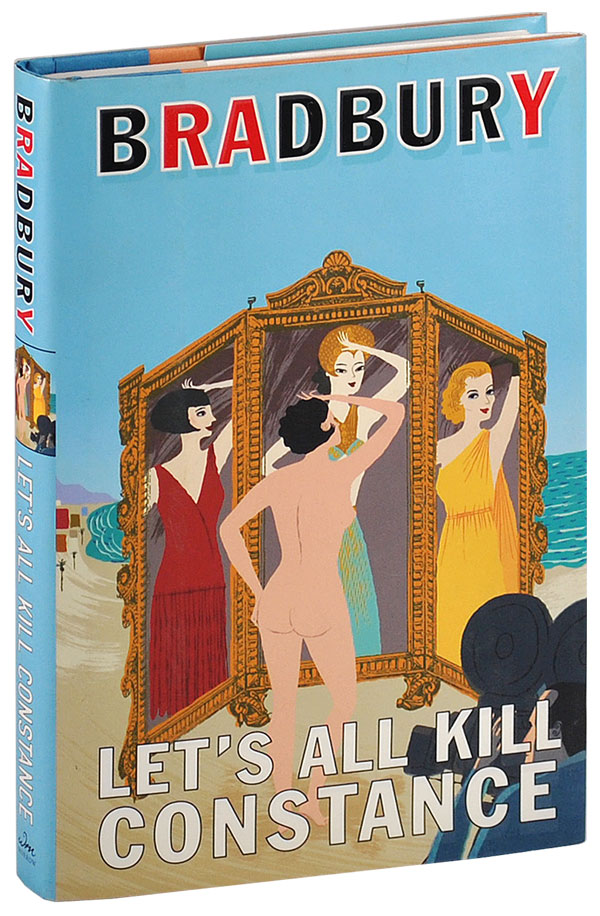 LET'S ALL KILL CONSTANCE: A NOVEL. Ray Bradbury.
