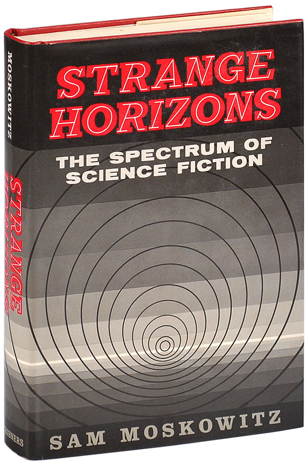 STRANGE HORIZONS: THE SPECTRUM OF SCIENCE FICTION. Sam Moskowitz.